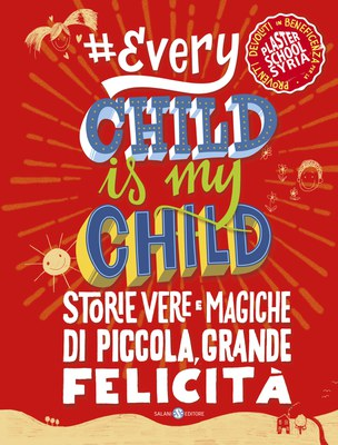 Every Child is my child: Storie vere e magiche di piccola, grande felicità